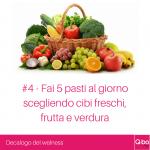 Q-bo Wellness Decalogo del wellness 4: Fai 5 pasti al giorno scegliendo cibi freschi, frutta e verdura