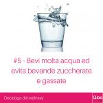 Q-bo Wellness Decalogo del wellness 5: Bevi molta acqua ed evita bevande zuccherate e gassate