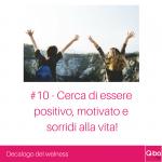 Q-bo Wellness Decalogo del wellness 10: Cerca di essere positivo, motivato e sorridi alla vita